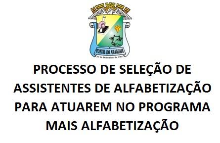 EDITAL Nº 01/2019 – PROCESSO DE SELEÇÃO DE ASSISTENTES DE ALFABETIZAÇÃO PARA ATUAREM NO PROGRAMA MAIS ALFABETIZAÇÃO